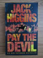 Anticariat: Jack Higgins - Pay the devil