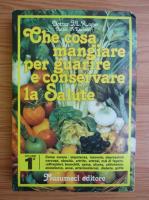 Anticariat: Jean Luc Roger - Che cosa mangiare per guarire e conservare la Salute