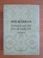 Jeni Acterian - Jurnalul unei fete greu de multumit