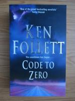 Anticariat: Ken Follett - Code to zero