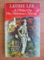 Anticariat: Laurie Lee - As i walked out one midsummer morning
