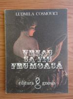 Ludmila Cosmovici - Vreau sa fiu frumoasa