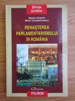 Anticariat: Marian Enache - Renasterea parlamentarismului in Romania