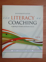 Anticariat: Mary Catherine Moran - Differentiated literacy coaching