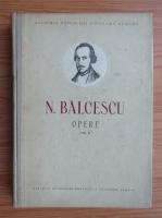 Anticariat: Nicolae Balcescu - Opere. Istoria romanilor sub Mihail Voda Viteazul (volumul 2)