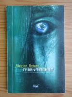 Anticariat: Nicolae Rotaru - Terra teribila
