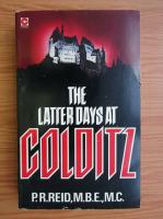 Anticariat: P. R. Reid - The latter days at Colditz