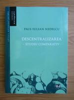 Anticariat: Paul Iulian Nedelcu - Descentralizarea