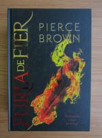 Pierce Brown - Furia de fier