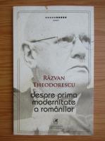 Razvan Theodorescu - Despre prima modernitate a romanilor