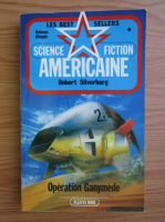 Robert Silverberg - Operation ganymede