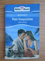Sara Wood - Pure temptation
