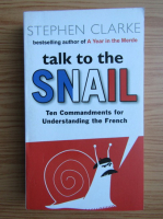Anticariat: Stephen Clarke - Talk to the snail