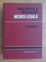 Anticariat: Virgil Dragomirescu - Problematica si metodologie medico-legala