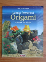 Zulal Ayture Scheele - Lumea fermecata. Origami. Animale de hartie