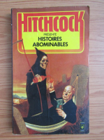 Anticariat: Alfred Hitchcock - Histoires abominables