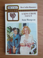 Anticariat: Anne Hampson - A kiss from Satan