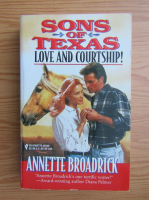 Annette Broadrick - Sons of Texas. Love and courtship