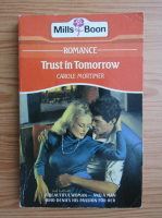 Anticariat: Carole Mortimer - Trust in tomorrow