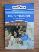 Catherine George - Imperfect Chaperone