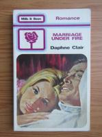 Anticariat: Daphne Clair - Marriage under fire