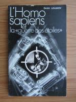 Anticariat: Dmitri Loujkov - L'Homo sapiens et la guerre des etoiles