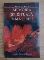 Anticariat: Dorothee Koechlin de Bizemont - Edgar Cayce. Memoria spirituala a materiei