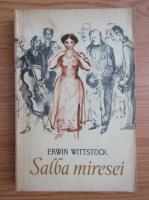 Anticariat: Erwin Wittstock - Salba miresei si alte povestiri