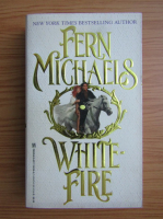 Anticariat: Fern Michaels - White fire