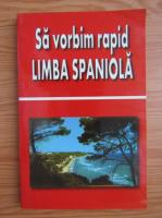 Georgeta Popescu Senas - Sa vorbim rapid limba spaniola
