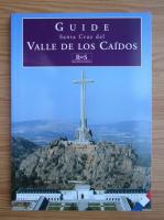 Anticariat: Guide Santa Cruz del Valle de Los Caidos