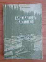 Anticariat: I. M. Pavelescu - Exploatarea padurilor