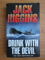 Anticariat: Jack Higgins - Drink with the devil