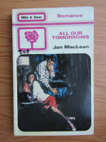 Anticariat: Jan MacLean - All our tomorrows