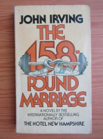 Anticariat: John Irving - The 158-pound marriage