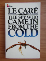 John Le Carre - The spy who came in from the cold