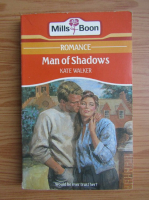 Anticariat: Kate Walker - Man of shadows