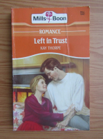 Anticariat: Kay Thorpe - Left in trust