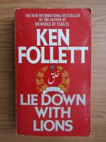 Anticariat: Ken Follett - Lie down with lions