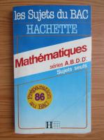 Anticariat: Les sujets du BAC. Mathematiques. Sujet seuls