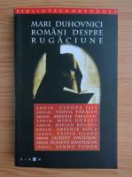 Mari duhovnici romani despre rugaciune