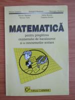 Mariana Ionescu - Matematica pentru pregatirea examenului de bacalaureat si a concursurilor scolare