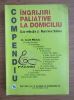Anticariat: Marinela Olaroiu - Compendiu. Ingrijiri paliative la domiciliu pentru echipa multidisciplinara