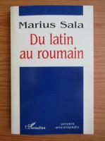 Anticariat: Marius Sala - Du latin au roumain
