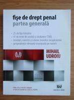 Anticariat: Mihail Udroiu - Fise de drept penal. Partea generala