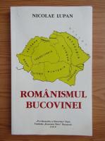 Anticariat: Nicolae Lupan - Romanismul Bucovinei