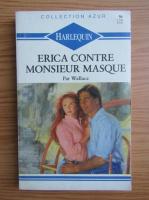 Anticariat: Pat Wallace - Erica contre Monsieur Masque