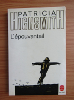 Anticariat: Patricia Highsmith - L'epouvantail