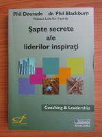 Anticariat: Phil Dourado - Sapte secrete ale liderilor inspirati