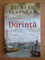 Anticariat: Richard Flanagan - Dorinta